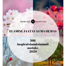 Viimased! ELAMINE JAATAVAS MAAILMAS, 366 inspiratsioonisõnumit aastaks 2020, Merike Kütt ja Kristel Treier